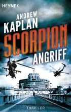 Scorpion: Angriff - Thriller - ebook by Andrew Kaplan, Norbert Jakober