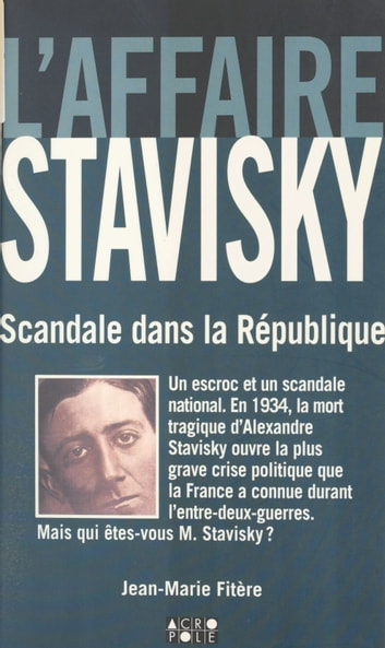 L'affaire Stavisky : scandale dans la République ebook by Jean-Marie Fitère