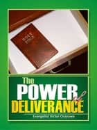 The Power of Deliverance ebook by Evangelist Osazuwa Victor