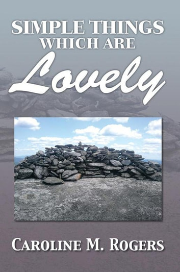 Simple Things Which Are Lovely ebook by Caroline M. Rogers