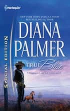 True Blue ebook by Diana Palmer
