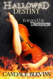 Hallowed Destiny -- Forged by Darkness ebook by Candace Blevins