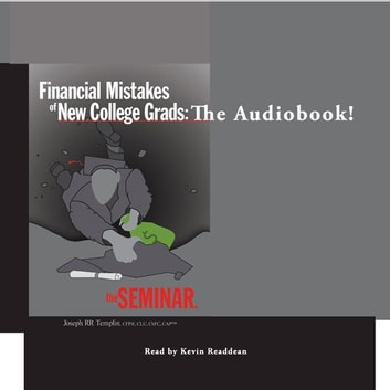 Financial Mistakes of New College Grads - The Seminar audiobook by Joe Templin