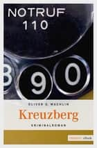 Kreuzberg ebook by Oliver G Wachlin