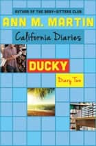 Ducky: Diary Two ebook by Ann M. Martin