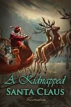 A Kidnapped Santa Claus ebook by L. Baum