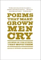 Poems That Make Grown Men Cry ebook by Anthony Holden,Ben Holden