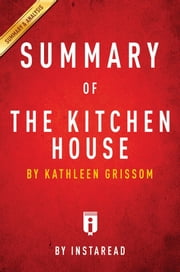 Summary of The Kitchen House - by Kathleen Grissom | Includes Analysis ebook by Instaread Summaries