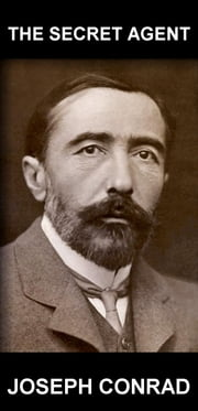 The Secret Agent [mit Glossar in Deutsch] ebook by Joseph Conrad,Eternity Ebooks