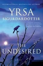 The Undesired - A Thriller eBook by Yrsa Sigurdardottir