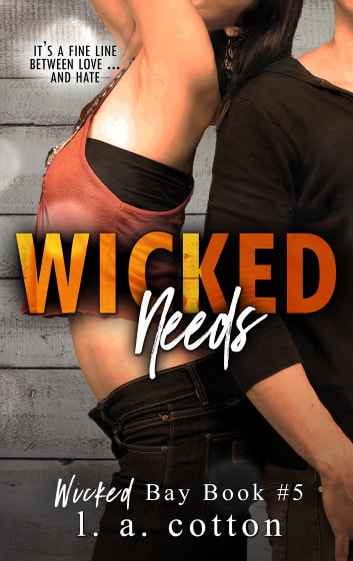 Wicked Needs ebook by L A Cotton