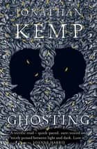 Ghosting ebook by Jonathan Kemp