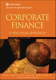 Corporate Finance - A Practical Approach ebook by Matthew Scanlan,Michelle R. Clayman,Martin S. Fridson,George H. Troughton