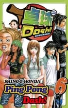 Ping Pong Dash! - Volume 6 ebook by Shingo Honda