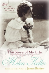 The Story of My Life - The Restored Edition ebook by Helen Keller