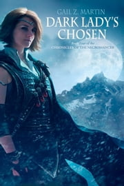 Dark Lady's Chosen ebook by Gail Z. Martin
