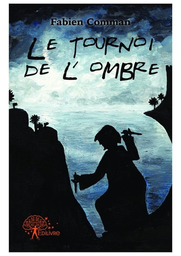 Le tournoi de l'ombre ebook by Fabien Comman