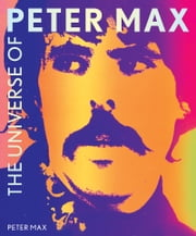 The Universe of Peter Max ebook by Peter Max