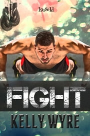 Fight ebook by Kelly Wyre