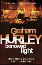 Borrowed Light ebook by Graham Hurley