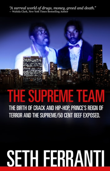 The supreme team the birth of crack and hip hop princes reign of the supreme team the birth of crack and hip hop princes reign of fandeluxe Image collections