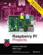 Raspberry Pi Projects ebook by Andrew Robinson, Mike Cook