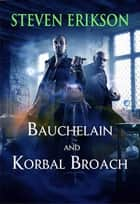 Bauchelain and Korbal Broach ebook by Steven Erikson