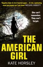 The American Girl: A disturbing and twisty psychological thriller ebook by Kate Horsley
