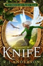 Knife ebook by R. J. Anderson