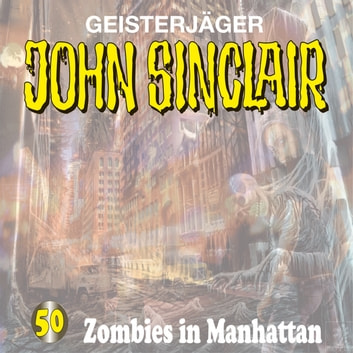 John Sinclair, Folge 50: Zombies in Manhattan audiobook by John Sinclair,Jason Dark