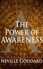 The Power of Awareness ebook by