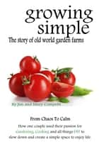 Growing Simple ebook by Jim Competti,Mary Competti