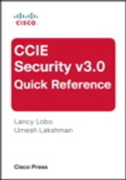 CCIE Security v3.0 Quick Reference ebook by Lancy Lobo,Umesh Lakshman