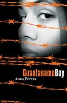 Guantanamo Boy ebook by Anna Perera