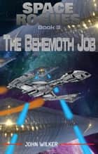 The Behemoth Job ebook by John Wilker