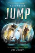 Jump: Twinmaker 1 ebook by Sean Williams