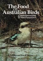 Food of Australian Birds 1. Non-passerines ebook by Robin Barker, Wilhelmus Vestjens