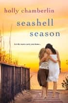Seashell Season eBook por Holly Chamberlin