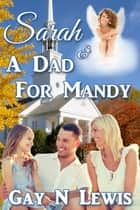 Sarah and a Dad for Mandy ebook by Gay N. Lewis