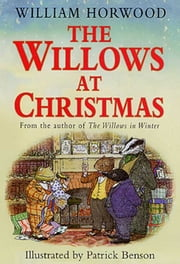 The Willows at Christmas ebook by Patrick Benson,William Horwood