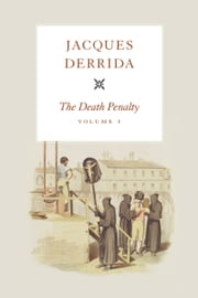 The Death Penalty, Volume I ebook by Jacques Derrida,Peggy Kamuf