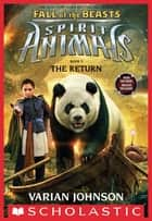 The Return (Spirit Animals: Fall of the Beasts, Book 3) ebook by Varian Johnson