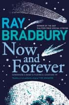 Now and Forever ebook by Ray Bradbury