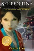 Serpentine ebook by Cindy Pon