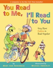 You Read to Me, I'll Read to You: Very Short Fables to Read Together ebook by Mary Ann Hoberman,Michael Emberley