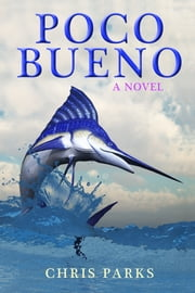 Poco Bueno ebook by Chris Parks