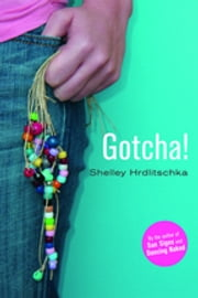 Gotcha ebook by Shelley Hrdlitschka
