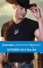 Harlequin American Romance October 2014 Box Set - The Cowboy SEAL\The Texan's Surprise Son\His Favorite Cowgirl\A Rancher's Redemption ebook by Laura Marie Altom, Cathy McDavid, Leigh Duncan,...