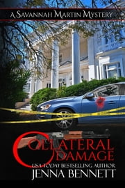 Collateral Damage - A Savannah Martin Novel E-bok by Jenna Bennett