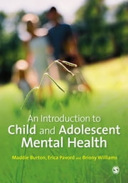 An Introduction to Child and Adolescent Mental Health ebook by Maddie Burton,Erica Pavord,Briony Williams